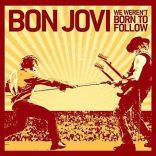 Bon Jovi: We Weren't Born to Follow