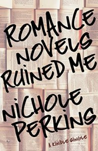 Romance Novels Ruined Me