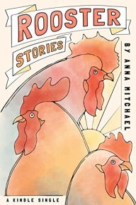 Rooster Stories